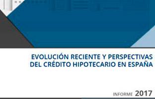 Informe de Evolución Reciente y Perspectivas del Crédito Hipotecario en España
